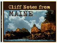 CLIFF NOTES FROM MAINE